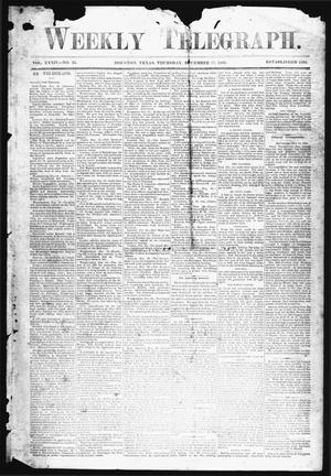 Primary view of object titled 'Weekly Telegraph (Houston, Tex.), Vol. 34, No. 35, Ed. 1 Thursday, December 17, 1868'.