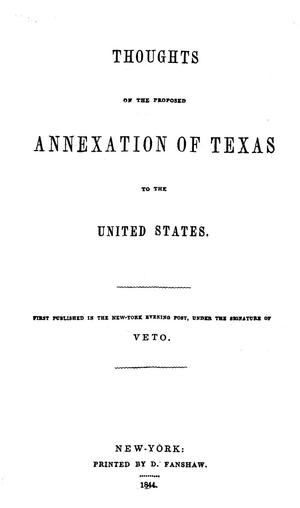 Primary view of object titled 'Thoughts on the proposed annexation of Texas to the United States'.