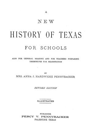 A new history of Texas for schools : also for general reading and for teachers preparing themselves for examination