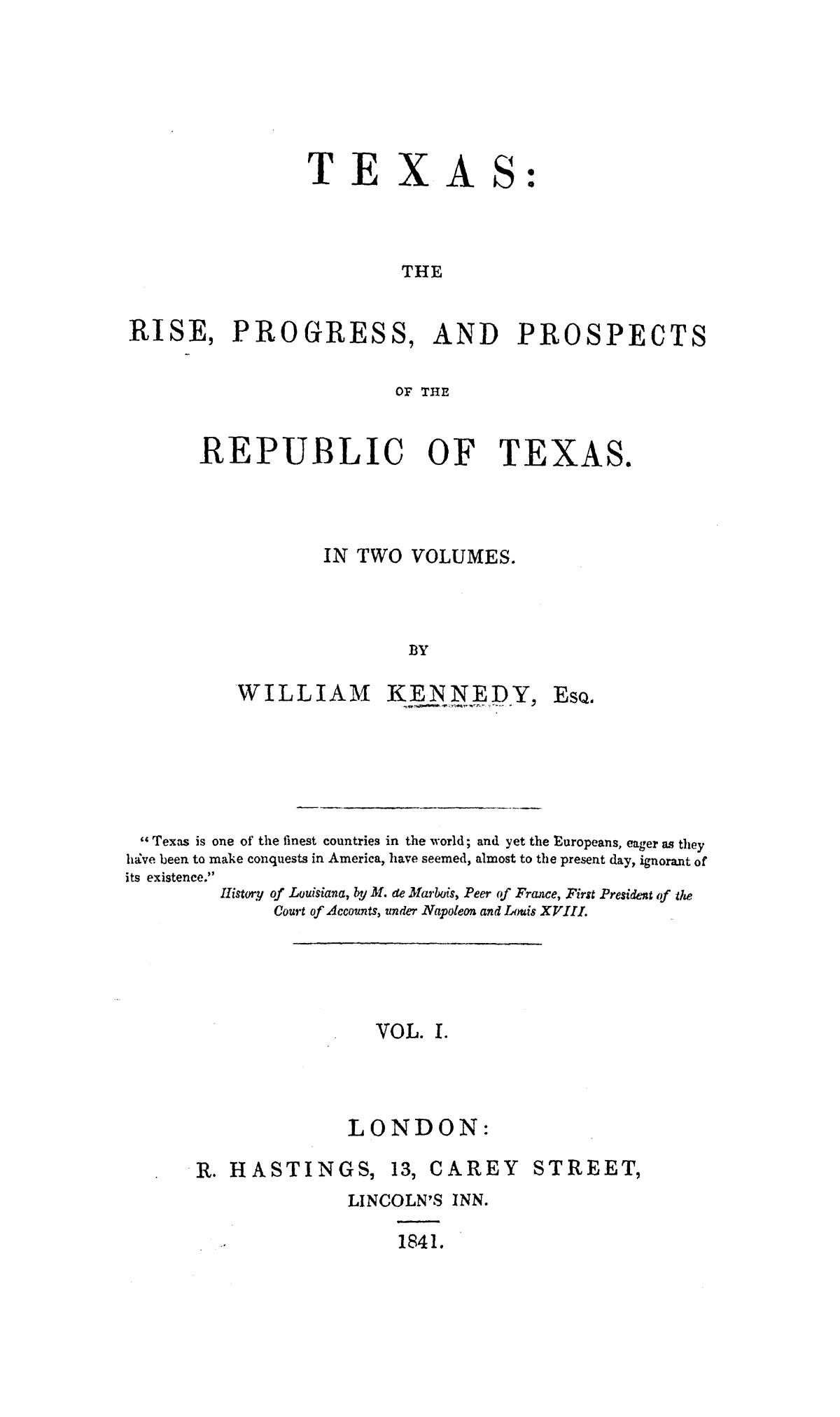 Texas: the rise, progress, and prospects of the Republic of Texas, Vol.1                                                                                                      [Sequence #]: 1 of 432
