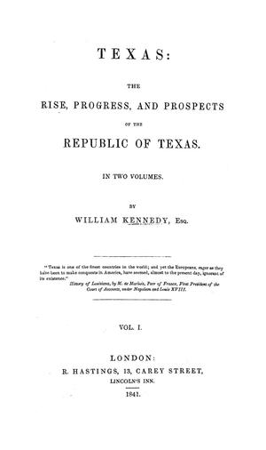 Texas: the rise, progress, and prospects of the Republic of Texas, Vol.1