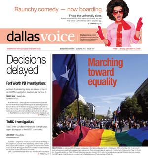 Primary view of object titled 'Dallas Voice (Dallas, Tex.), Vol. 26, No. 22, Ed. 1 Friday, October 16, 2009'.