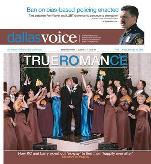 Primary view of object titled 'Dallas Voice (Dallas, Tex.), Vol. 27, No. 39, Ed. 1 Friday, February 11, 2011'.
