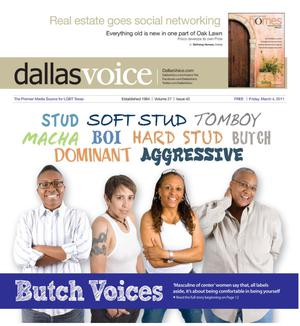 Primary view of object titled 'Dallas Voice (Dallas, Tex.), Vol. 27, No. 42, Ed. 1 Friday, March 4, 2011'.