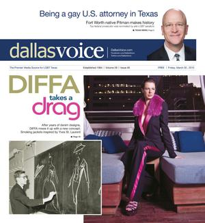 Dallas Voice (Dallas, Tex.), Vol. 28, No. 46, Ed. 1 Friday, March 30, 2012