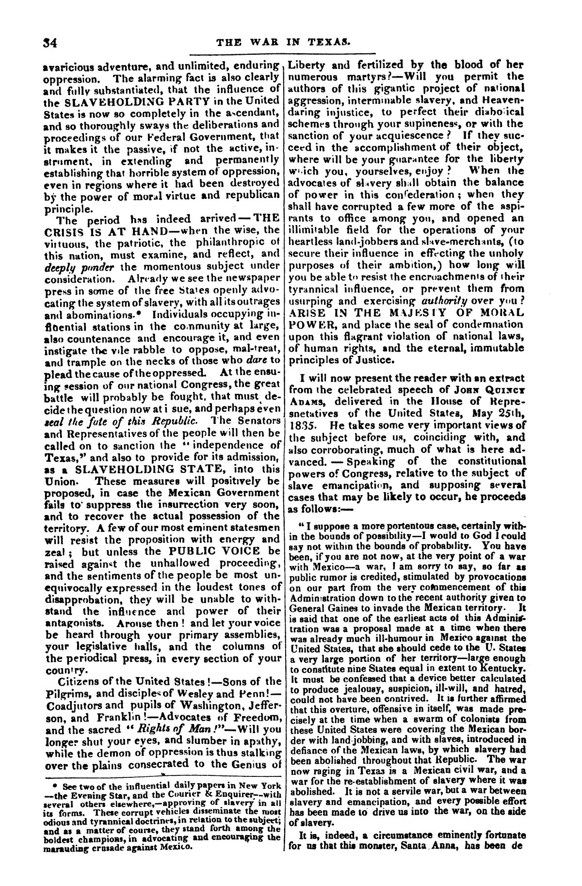 The war in Texas; a review of facts and circumstances, showing that this contest is a crusade against Mexico, set on foot by slaveholders, land speculators, & c. in order to re-establish, extend, and perpetuate the system of slavery and the slave trade.                                                                                                      [Sequence #]: 34 of 64
