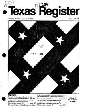 Texas Register, Volume 9, Number 6, Pages 391-438, January 20, 1984