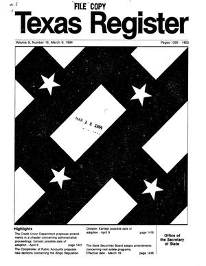 Texas Register, Volume 9, Number 18, Pages 1395-1460, March 9, 1984