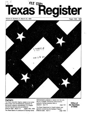 Texas Register, Volume 9, Number 21, Pages 1599-1648, March 20, 1984