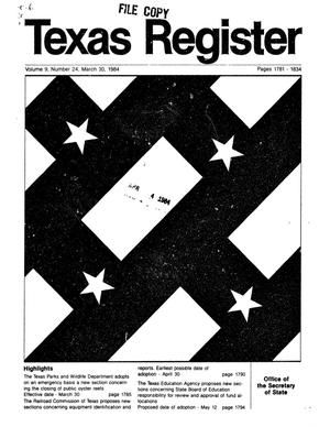 Texas Register, Volume 9, Number 24, Pages 1781-1834, March 30, 1984