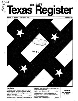 Primary view of object titled 'Texas Register, Volume 10, Number 1, Pages 1-62, January 1, 1985'.