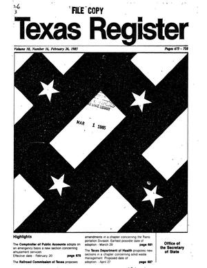 Primary view of object titled 'Texas Register, Volume 10, Number 16, Pages 673-718, February 26, 1985'.