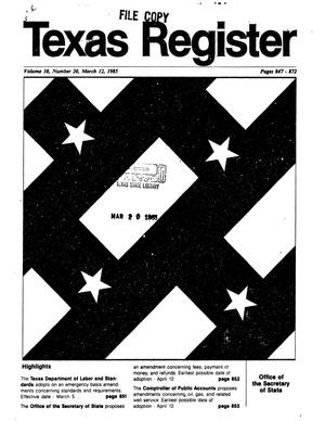 Texas Register, Volume 10, Number 20, Pages 847-872, March 12, 1985
