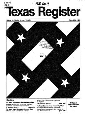 Primary view of object titled 'Texas Register, Volume 10, Number 30, Pages 1221-1248, April 16, 1985'.