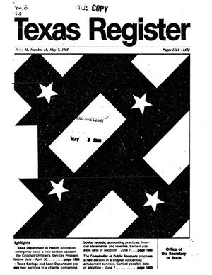 Texas Register, Volume 10, Number 35, Pages 1381-1458, May 7, 1985