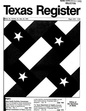 Primary view of object titled 'Texas Register, Volume 10, Number 36, Pages 1459-1518, May 10, 1985'.
