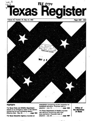 Primary view of object titled 'Texas Register, Volume 10, Number 39, Pages 1601-1654, May 21, 1985'.