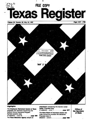 Texas Register, Volume 10, Number 40, Pages 1655-1706, May 24, 1985