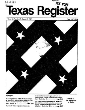 Texas Register, Volume 10, 63, Pages 3197-3236, August 23, 1985