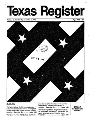 Primary view of object titled 'Texas Register, Volume 10, Number 87, Pages 4493-4556, November 22, 1985'.