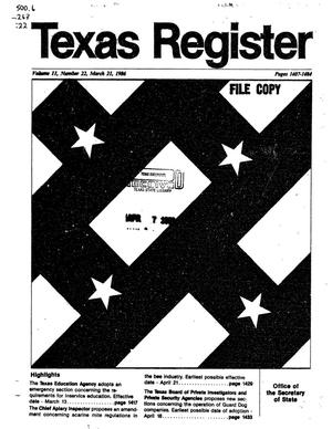 Texas Register, Volume 11, Number 22, Pages 1407-1484, March 21, 1986