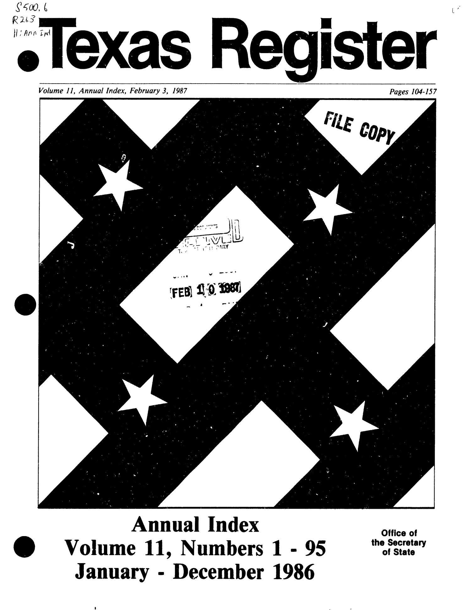 Texas Register: Annual Index January - December 1986, Volume 11 Numbers [1-96] - pages 104-157, February 3, 1987                                                                                                      Title Page
