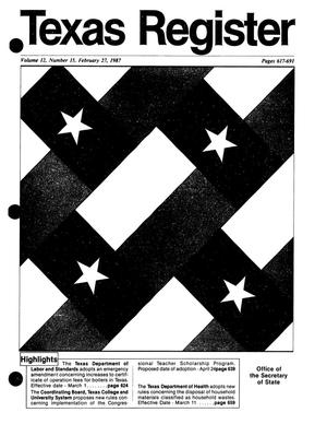 Texas Register, Volume 12, Number 15, Pages 617-691, February 27, 1987