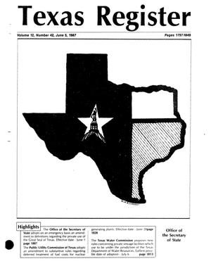 Texas Register, Volume 12, Number 42, Pages 1797-1849, June 5, 1987