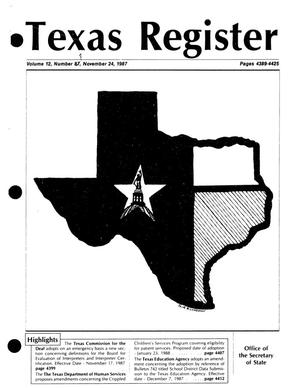 Texas Register, Volume 12, Number [88], Pages 4389-4425, November 24, 1987