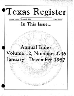 Primary view of object titled 'Texas Register: Annual Index January - December 1987, Volume 12, Numbers 1-96, Pages 63-131, February 2, 1988'.
