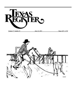 Primary view of object titled 'Texas Register, Volume 37, Number 25, Pages 4473-4718, June 22, 2012'.
