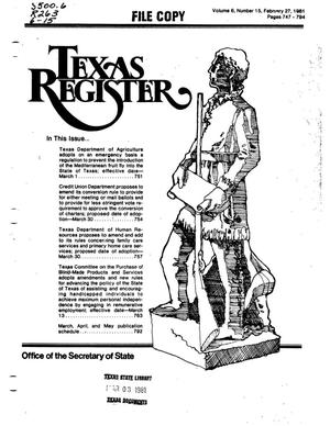 Primary view of object titled 'Texas Register, Volume 6, Number 15, Pages 747-794, February 27, 1981'.