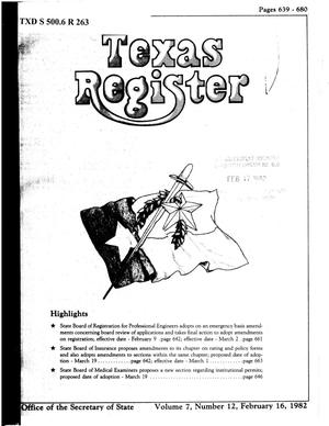 Primary view of object titled 'Texas Register, Volume 7, Number 12, Pages 639-680, February 16, 1982'.