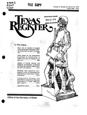 Primary view of object titled 'Texas Register, Volume 4, Number 22, Pages 989-1040, March 23, 1979'.