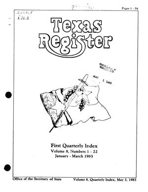 Texas Register, Volume 8, Quarterly Index I Numbers 1-22, Pages 1-54, May 5, 1983