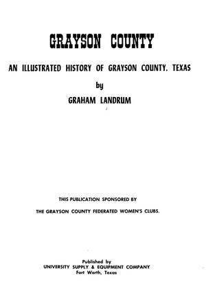 Primary view of object titled 'Grayson County; an illustrated history of Grayson County, Texas.'.