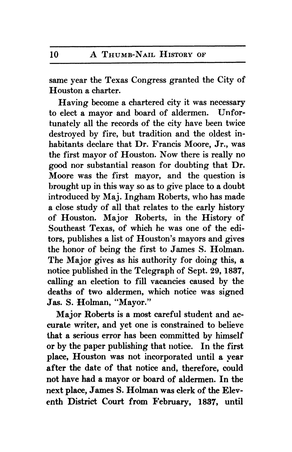 A thumb-nail history of the city of Houston, Texas, from its founding in 1836 to the year 1912                                                                                                      10