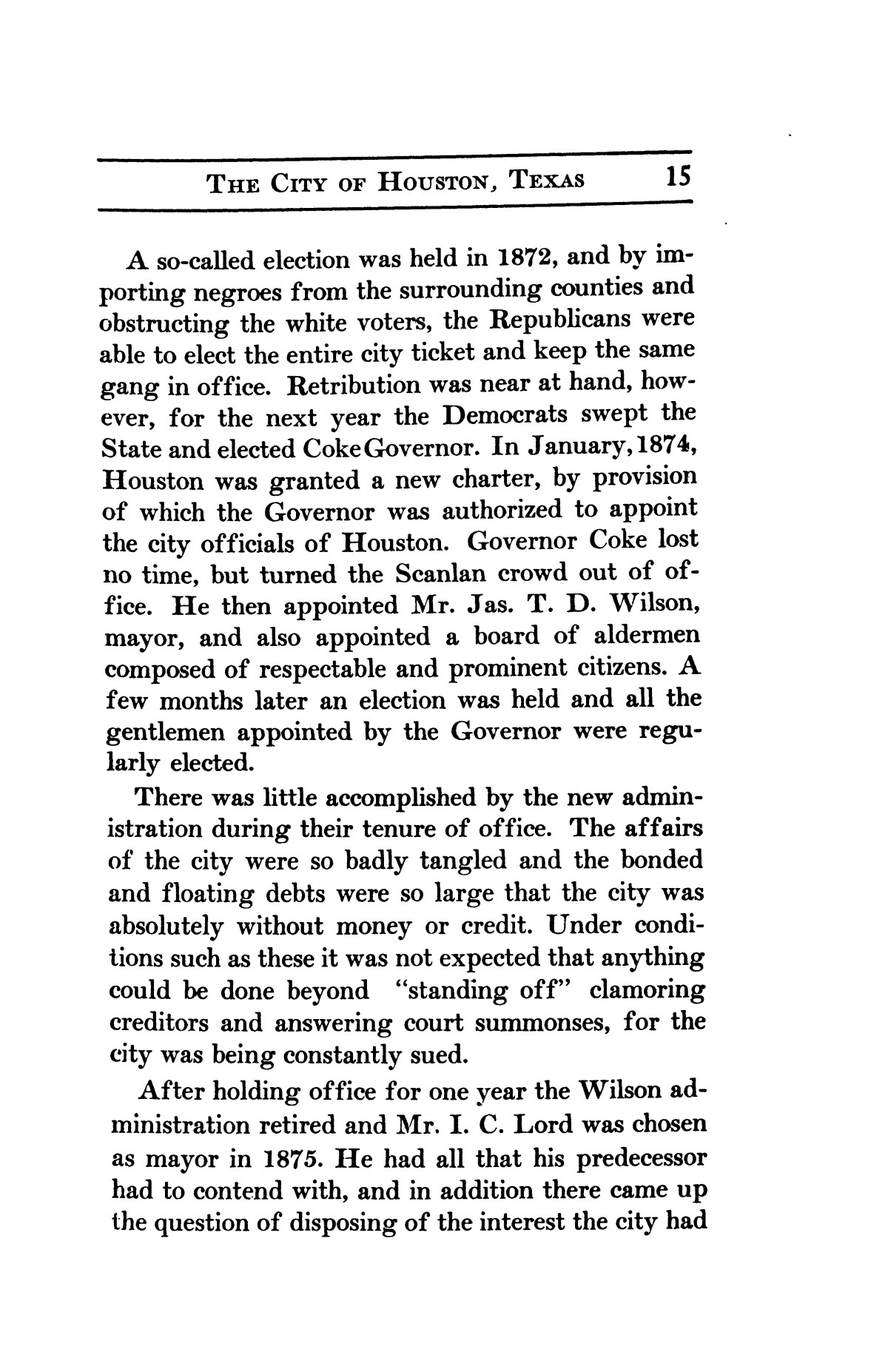 A thumb-nail history of the city of Houston, Texas, from its founding in 1836 to the year 1912                                                                                                      15