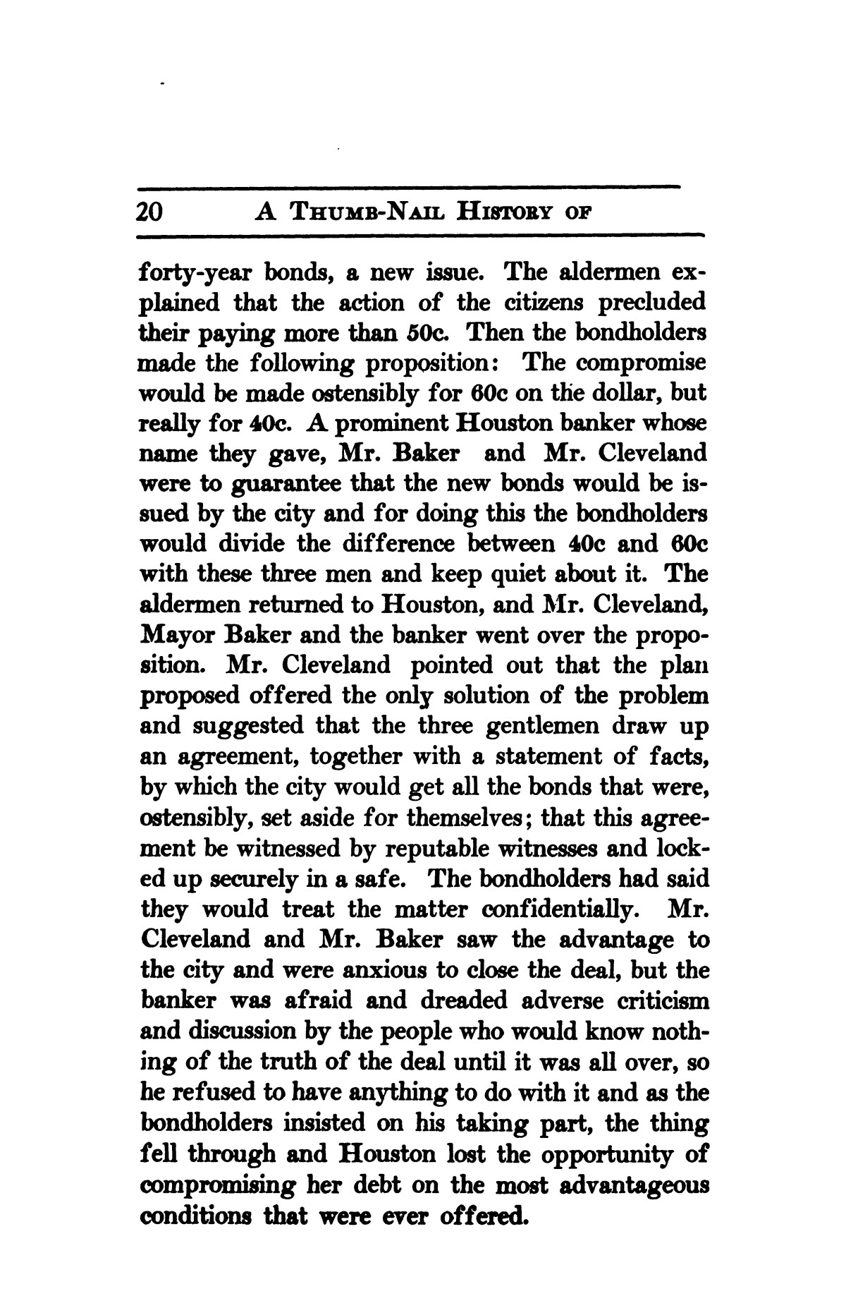 A thumb-nail history of the city of Houston, Texas, from its founding in 1836 to the year 1912                                                                                                      20