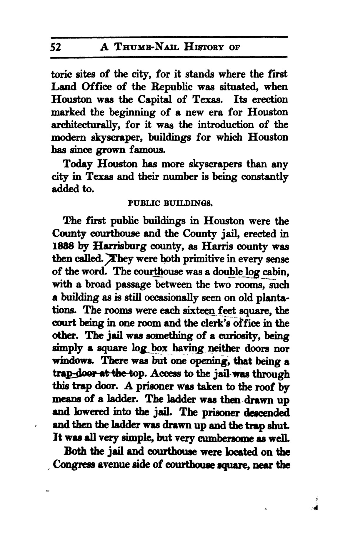 A thumb-nail history of the city of Houston, Texas, from its founding in 1836 to the year 1912                                                                                                      52