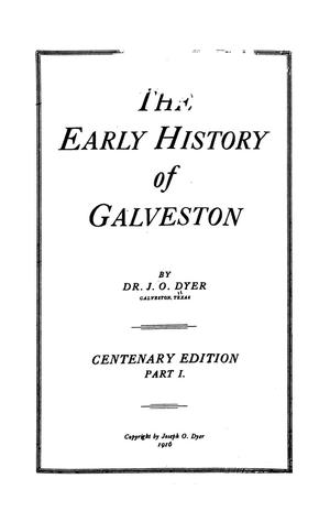 The early history of Galveston, by Dr. J. O. Dyer