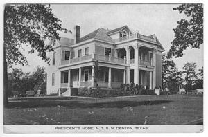 Postcard, President's Home, N. T. S. N., Denton, Texas.