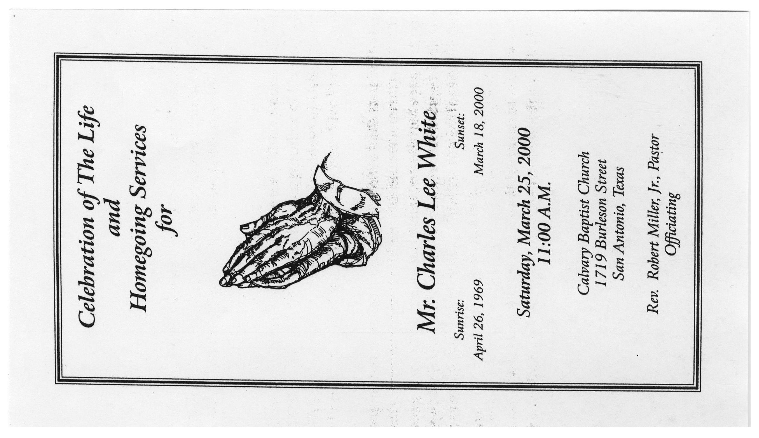 [Funeral Program for Charles Lee White, March 25, 2000]                                                                                                      [Sequence #]: 1 of 3