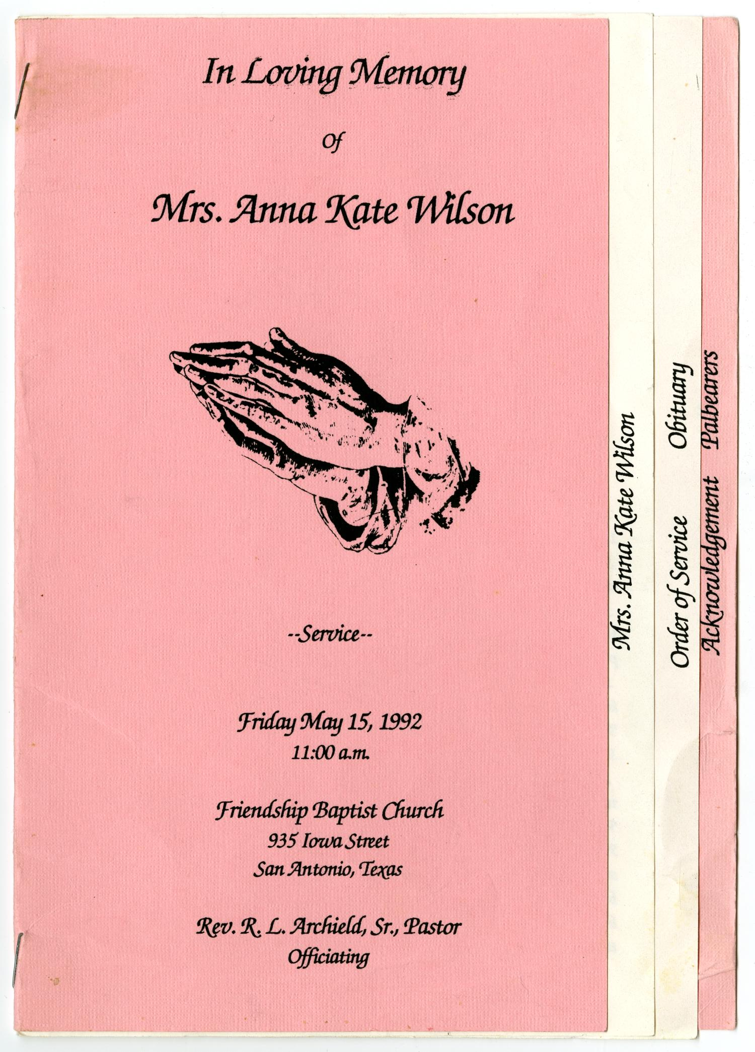 [Funeral Program for Anna Kate Wilson, May 15, 1992]                                                                                                      [Sequence #]: 1 of 5