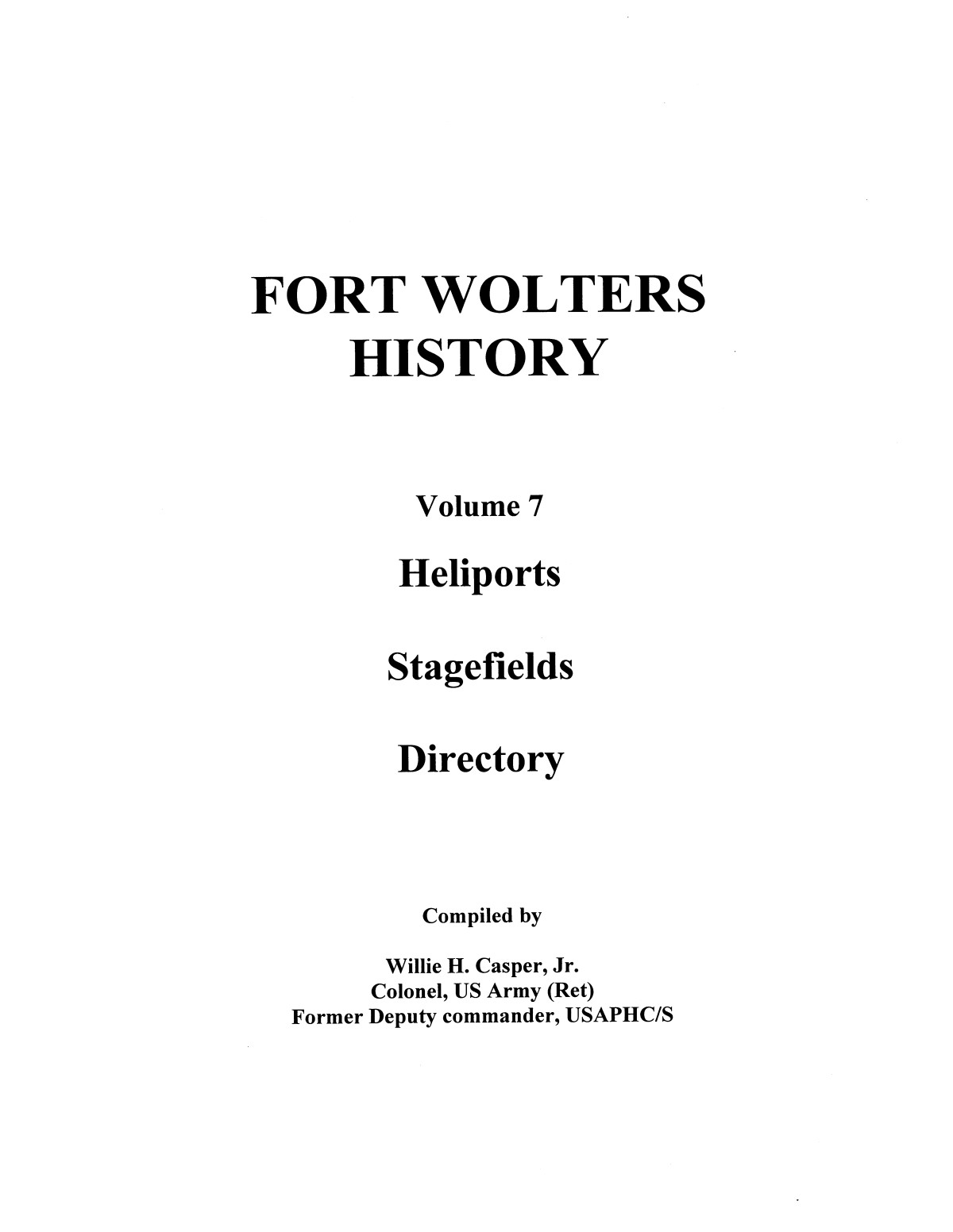 Pictorial History of Fort Wolters, Volume 7: Heliports, Stagefields, Directory                                                                                                      [Sequence #]: 1 of 171
