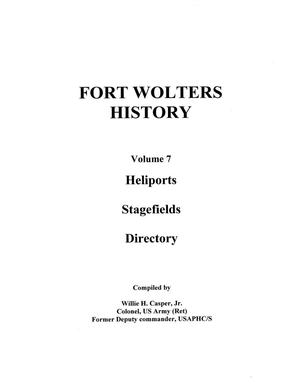 Primary view of object titled 'Pictorial History of Fort Wolters, Volume 7: Heliports, Stagefields, Directory'.
