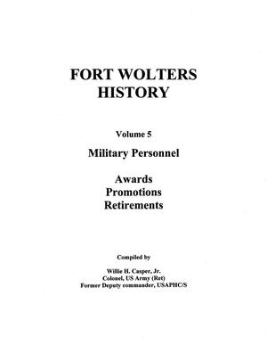 Primary view of object titled 'Pictorial History of Fort Wolters, Volume 5:  Military Personnel: Awards, Promotions, Retirements'.