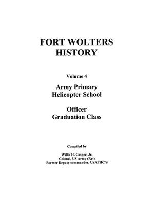 Primary view of object titled 'Pictorial History of Fort Wolters, Volume 4:  Army Primary Helicopter School, Officer Graduation Class'.