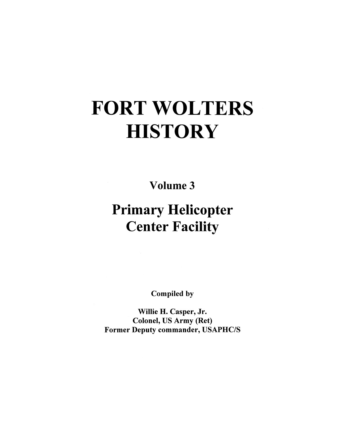 Pictorial History of Fort Wolters, Volume 3: Primary Helicopter Center Facility                                                                                                      [Sequence #]: 1 of 294