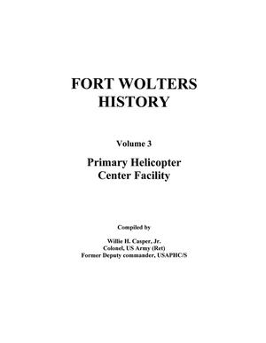 Primary view of object titled 'Pictorial History of Fort Wolters, Volume 3: Primary Helicopter Center Facility'.